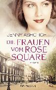 Cover-Bild zu Ashcroft, Jenny: Die Frauen vom Rose Square (eBook)