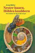Cover-Bild zu Nester bauen, Höhlen knabbern von Möller, Anne