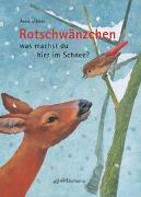 Cover-Bild zu Rotschwänzchen - was machst du hier im Schnee? von Möller, Anne