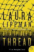 Cover-Bild zu Lippman, Laura: By a Spider's Thread