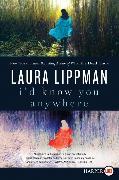 Cover-Bild zu Lippman, Laura: I'd Know You Anywhere