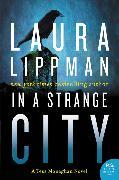 Cover-Bild zu Lippman, Laura: In a Strange City