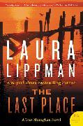 Cover-Bild zu Lippman, Laura: The Last Place