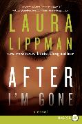 Cover-Bild zu Lippman, Laura: After I'm Gone