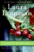 Cover-Bild zu Lippman, Laura: Hardly Knew Her