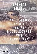 Cover-Bild zu Letzte Mitteilung an die Proust-Gesellschaft von Barcelona