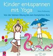 Cover-Bild zu Kinder entspannen mit Yoga von Prossowsky, Petra