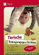 Cover-Bild zu Tierische Bewegungsgeschichten von Proßowsky, Petra
