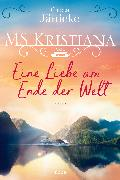 Cover-Bild zu Jänicke, Greta: MS Kristiana - Eine Liebe am Ende der Welt (eBook)