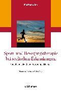 Cover-Bild zu Berger, Mathias (Vorb.): Sport- und Bewegungstherapie bei seelischen Erkrankungen