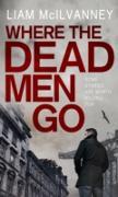 Cover-Bild zu McIlvanney, Liam: Where the Dead Men Go (eBook)