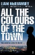 Cover-Bild zu McIlvanney, Liam: All the Colours of the Town