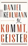 Cover-Bild zu Kehlmann, Daniel: Kommt, Geister