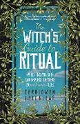 Cover-Bild zu The Witch's Guide to Ritual von Greenleaf, Cerridwen