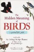 Cover-Bild zu The Hidden Meaning of Birds--A Spiritual Field Guide von Murphy-Hiscock, Arin