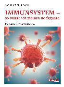 Cover-Bild zu Koch, Robert G.: Immunsystem - so stärke ich meinen Bodyguard (eBook)