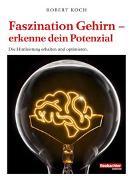Cover-Bild zu Koch, Robert G.: Der Schlüssel zum Gehirn - nutze dein Potenzial