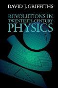 Cover-Bild zu Griffiths, David J.: Revolutions in Twentieth-Century Physics
