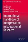 Cover-Bild zu Smeyers, Paul (Hrsg.): International Handbook of Interpretation in Educational Research