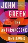 Cover-Bild zu Green, John: The Anthropocene Reviewed (eBook)