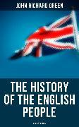 Cover-Bild zu Green, John Richard: The History of the English People (All 8 Volumes) (eBook)