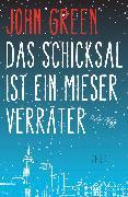 Cover-Bild zu Green, John: Das Schicksal ist ein mieser Verräter (eBook)