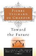 Cover-Bild zu Teilhard de Chardin, Pierre: Toward the Future