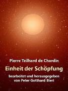 Cover-Bild zu Teilhard de Chardin, Pierre: Einheit der Schöpfung (eBook)