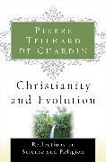 Cover-Bild zu Teilhard De Chardin, Pierre: Christianity and Evolution (eBook)