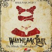 Cover-Bild zu Burghardt, Paul: Wayne McLair, Folge 12: Die blinde Uhrmacherin (Audio Download)