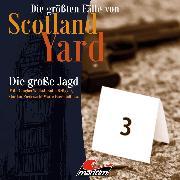 Cover-Bild zu Burghardt, Paul: Die größten Fälle von Scotland Yard, Folge 29: Die große Jagd (Audio Download)