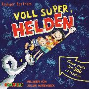 Cover-Bild zu Bertram, Rüdiger: Voll super, Helden (Audio Download)