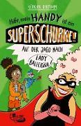 Cover-Bild zu Bertram, Rüdiger: Hilfe, mein Handy ist ein Superschurke! Auf der Jagd nach Lady Ballerina! (eBook)