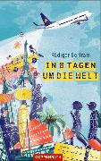 Cover-Bild zu Bertram, Rüdiger: In 8 Tagen um die Welt (eBook)