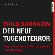 Cover-Bild zu Sarrazin, Thilo: Der neue Tugendterror (Audio Download)