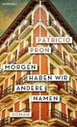 Cover-Bild zu Pron, Patricio: Morgen haben wir andere Namen (eBook)