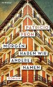 Cover-Bild zu Pron, Patricio: Morgen haben wir andere Namen