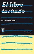 Cover-Bild zu Pron, Patricio: El libro tachado (eBook)