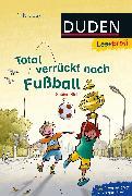 Cover-Bild zu Duden Leseprofi - Total verrückt nach Fußball, 1. Klasse