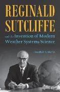 Cover-Bild zu Martin, Jonathan E.: Reginald Sutcliffe and the Invention of Modern Weather Systems Science