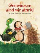 Cover-Bild zu Weninger, Brigitte: Gemeinsam sind wir stark