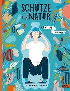 Cover-Bild zu Woldanska-Plocinska, Ola: Schütze die Natur