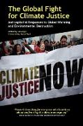 Cover-Bild zu Angus, Ian (Hrsg.): The Global Fight for Climate Justice - Anticapitalist Responses to Global Warming and Environmental Destruction