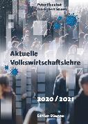 Cover-Bild zu Aktuelle Volkswirtschaftslehre 2020/2021 (eBook) von Eisenhut, Peter