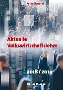 Cover-Bild zu Aktuelle Volkswirtschaftslehre 2018/2019 (eBook) von Eisenhut, Peter