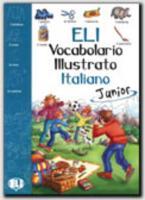 Cover-Bild zu ELI vocabolario illustrato Italiano. Junior - Eli vocabolario illustrato italiano