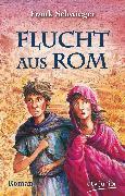 Cover-Bild zu Schwieger, Frank: Flucht aus Rom (eBook)