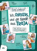 Cover-Bild zu Schwieger, Frank: Ich, Odysseus, und die Bande aus Troja
