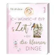 Cover-Bild zu Ich wünsche dir Zeit für die kleinen Dinge von Michler, Elli