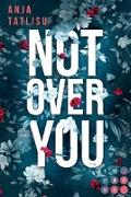 Cover-Bild zu Tatlisu, Anja: Not Over You